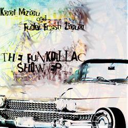 Funkdillac Show EP