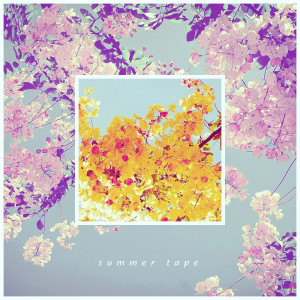 Summer Tape